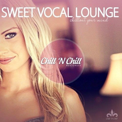 VA – Sweet Vocal Lounge (Chillout Your Mind) (2017)